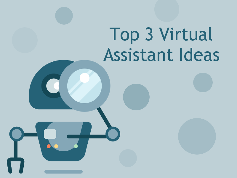 Top_3_virtual_assistant_ideas
